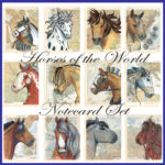 Horses Of The World - Set One - 12 Notecards with Envelopes