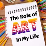 The Role of Art In My Life