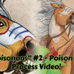 Poisonous #2 - Poison Ivy Process Video