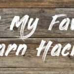 16 Of My Favorite Barn Hacks!