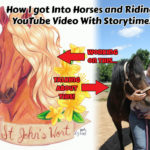 How I Got into Horses and Riding - YouTube Video with Storytime!