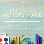 Five Mistakes Artists Make When Starting Their Career